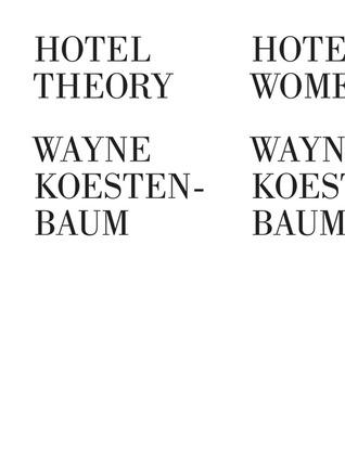 Hotel Theory by Wayne Koestenbaum