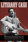 Literary Cash: Unauthorized Writings Inspired by the Legendary Johnny Cash