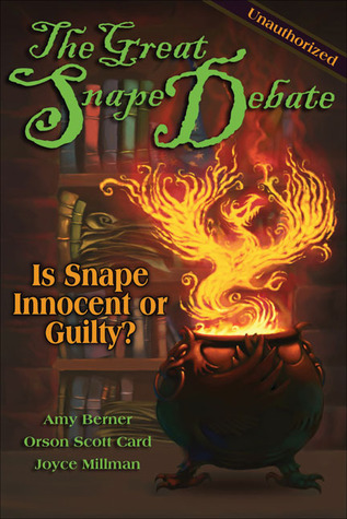 The Great Snape Debate by Amy Berner