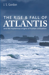 The RiseFall of Atlantis: And the Mysterious Origins of Human Civilization