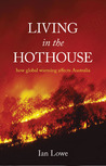 Living in the Hothouse: How Global Warming Affects Australia