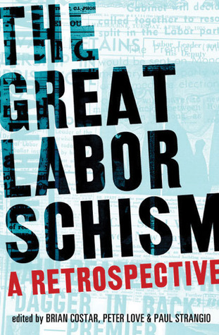 The Great Labor Schism: A Retrospective