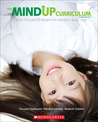 The MindUP Curriculum: Grades PreK–2: Brain-Focused Strategies for Learning—and Living