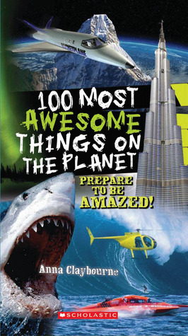 100 Most Awesome Things On The Planet (100 Most)