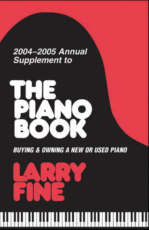 2004-2005 Annual Supplement to The Piano Book: Buying & Owning a New or Used Piano