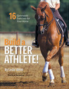 Build a Better Athlete!: 16 Gymnastics Exercises for Your Horse