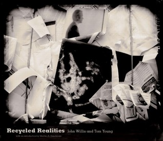 Recycled Realities by John Willis