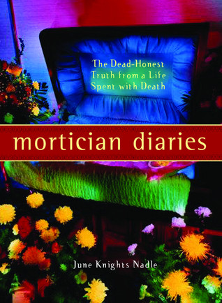 Mortician Diaries by June Nadle