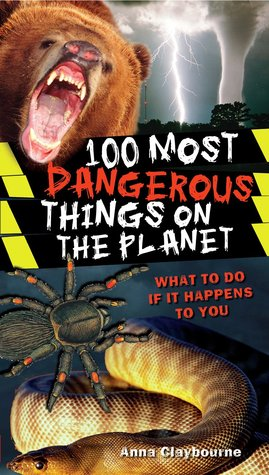 100-most-dangerous-things-on-the-planet