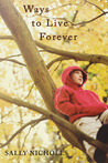 Ways To Live Forever by Sally Nicholls
