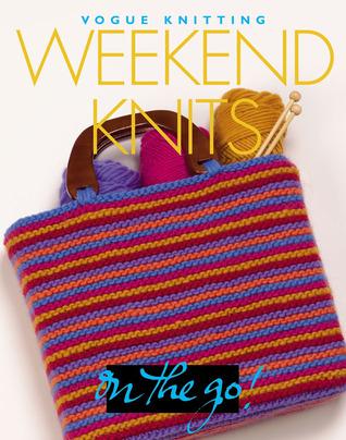 Descargue el ebook móvil Weekend Knits: Vogue Knitting on the Go