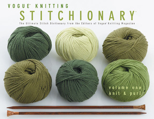 Ebook Vogue Knitting Stitchionary Volume One: Knit & Purl: The Ultimate Stitch Dictionary from the Editors of Vogue Knitting Magazine by Trisha Malcolm PDF!