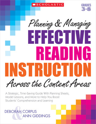 Planning Managing Effective Reading Instruction Across the Content Areas: A Strategic, Time-Saving Guide With Planning Sheets, Model Lessons, and More to Help You Boost Students' Comprehension and Learning