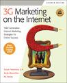 3G Marketing on the Internet: Third Generation Internet Marketing Strategies for Online Success