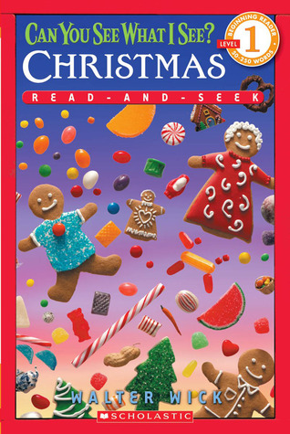 Can You See What I See? Christmas Read-and-Seek (Scholastic Reader Level 1)