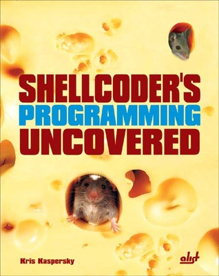 Shellcoders Programming Uncovered [With ...
