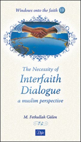 The Necessity of Interfaith Dialogue: A Muslim Perspective Download Epub Now