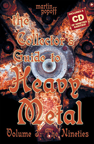 The Collector's Guide to Heavy Metal: Volume 3: The Nineties