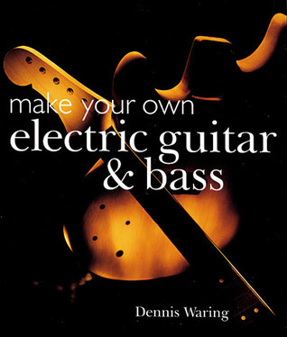 Make Your Own Electric Guitar  Bass