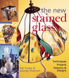 The New Stained Glass: Techniques * Projects * Patterns  Designs