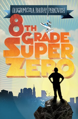 Eighth Grade Superzero By Olugbemisola Rhuday Perkovich