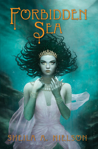 Forbidden Sea by Sheila A. Nielson