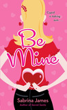 Be Mine by Sabrina  James