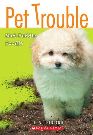 Mud-Puddle Poodle (Pet Trouble, #3)