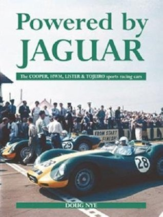 Powered by Jaguar: The Cooper,HWM,Tojeiro and Lister Sports-Racing Cars por Doug Nye