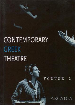 Contemporary Greek Theatre: Volume 1