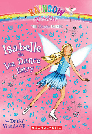 Isabelle The Ice Dance Fairy by Daisy Meadows