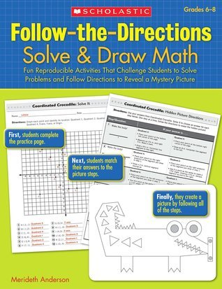 Follow-the-Directions: Solve  Draw Math (6-8): Fun Reproducible Activities That Challenge Students to Solve Problems and Follow Directions to Reveal a Mystery Picture