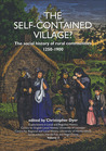 The Self-Contained Village?: The Social History of Rural Communities 1250-1900