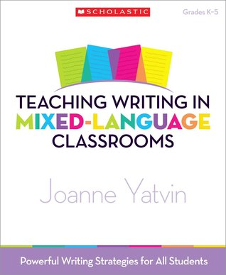 Teaching Writing in Mixed-Language Classrooms: Powerful Writing Strategies for All Students
