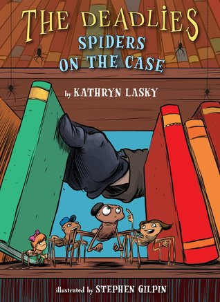 Spiders on the Case by Kathryn Lasky