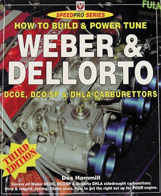how to build power tune weber dellorto dcoe dhla carburettors rh goodreads com Vauxhall Astra Toyota Supra Engine