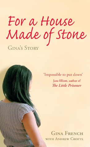 For a House Made of Stone by Gina French