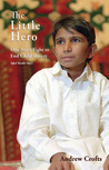 The Little Hero—One Boy's Fight for Freedom: Iqbal Masih's Story