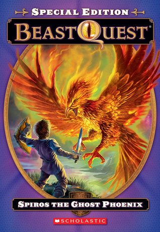 Spiros the Ghost Phoenix (Beast Quest Special Bumper Editions, #1)