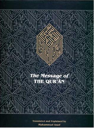 The Message of the Qurʾān by Muhammad Asad محمد أسد