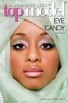 Eye Candy (America's Next Top Model, #2)