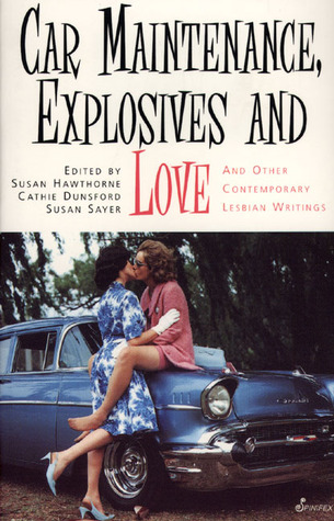 Car Maintenance, Explosives and Love