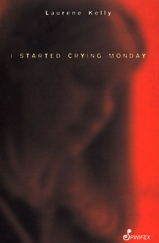 I Started Crying Monday