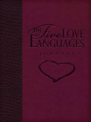 Five Love Languages Journal: How To Express Heartfelt Commitment To Your Mate
