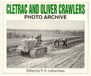 Cletrac and Oliver Crawlers Photo Archive MOBI FB2 por P.A. Letourneau