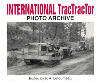 International TracTracTor Photo Archive: Photographs from the McCormick-International Harvester Company Collection