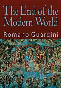 Ebook The End of the Modern World by Romano Guardini DOC!
