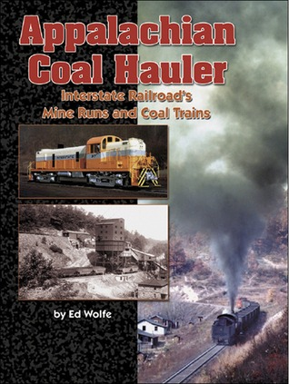 Appalachian Coal Hauler: The Innerstate Railroad's Mine Runs and Coal Trains
