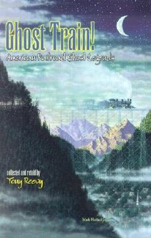 Ghost Train: American Railroad Ghost Legends