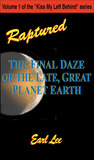 Raptured: The Final Daze of the Late, Great Planet Earth
